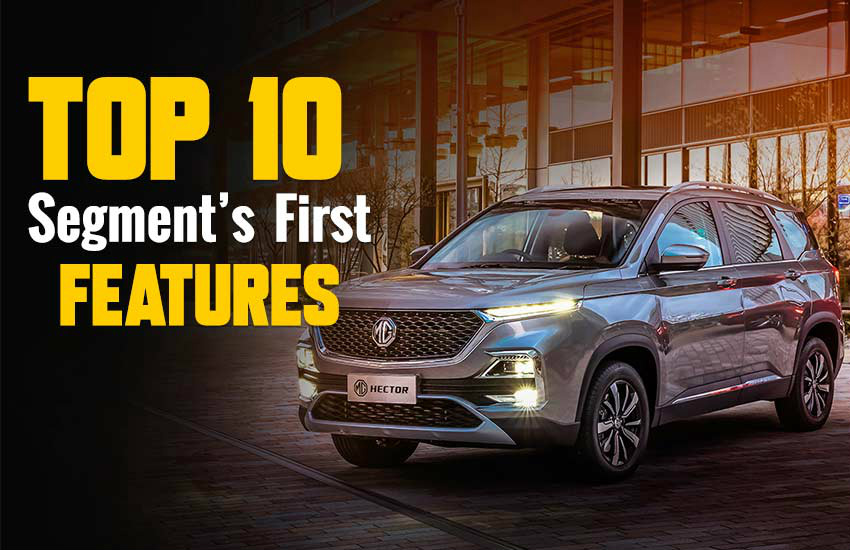 MG Hector Segment First Features, MG Hector price, MG Hector features, MG Hector launch date, MG Hector detail, MG Hector bookings